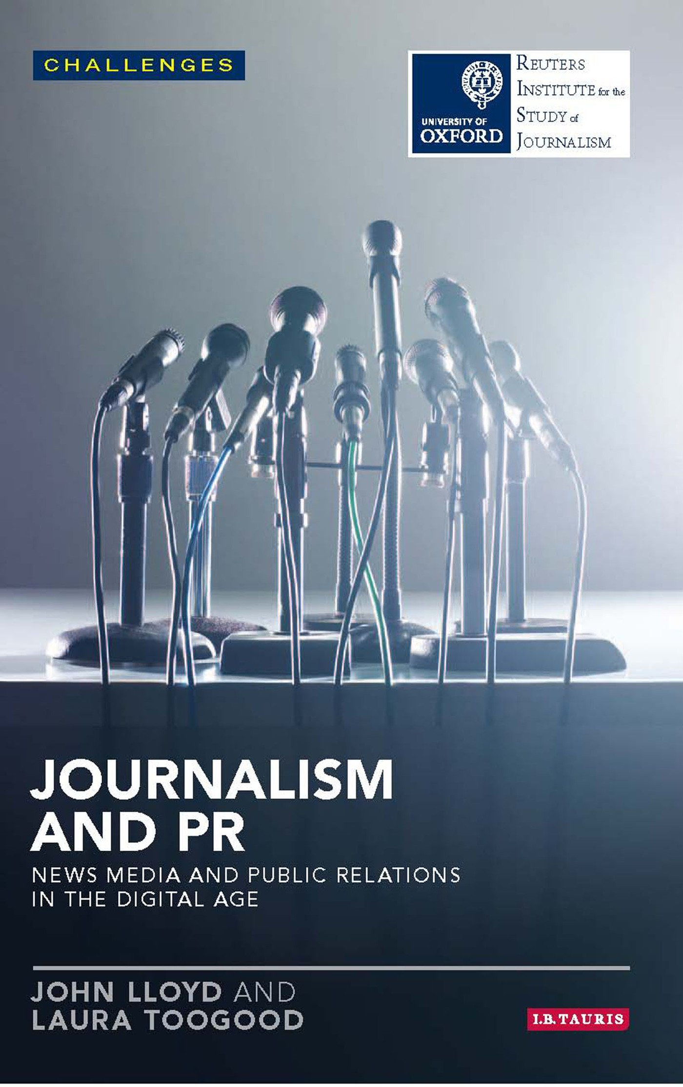 John Lloyd and Laura Toogood's upcoming publication Journalism and PR: News Media and Public Relations in the Digital Age